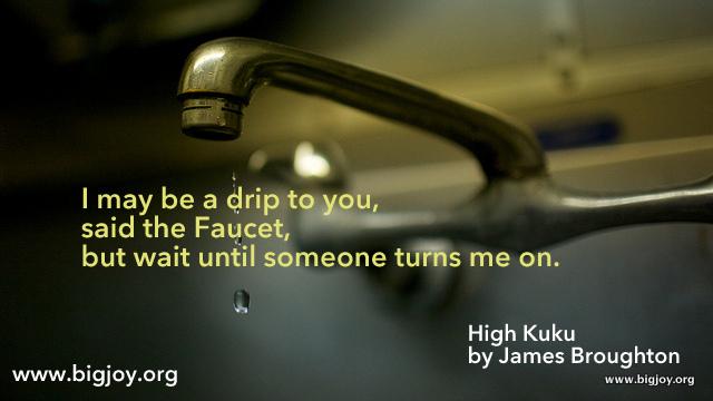 Faucet High Kuku by James Broughton pic by Jeff Drongowski